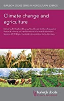 Climate Change and Agriculture (Burleigh Dodds Series in Agricultural Science)