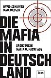 Die Mafia in Deutschland: Kronzeugin Maria G. packt aus - David Schraven