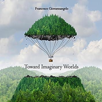 Toward Imaginary Worlds
