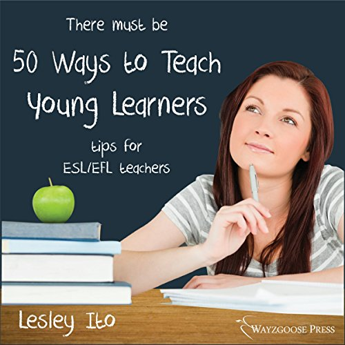 Fifty Ways to Teach Young Learners audiobook cover art