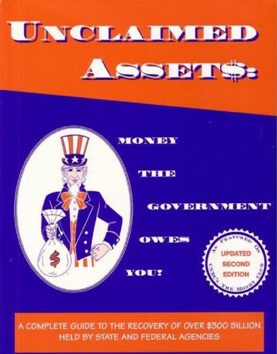 Unclaimed Assets: Money the Government Owes You! EZ E-Guide (Unclaimed Bank Accounts, CDs and Safe Deposit Boxes Book 2) (English Edition)