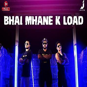 Bhai Mhane K Load - Single