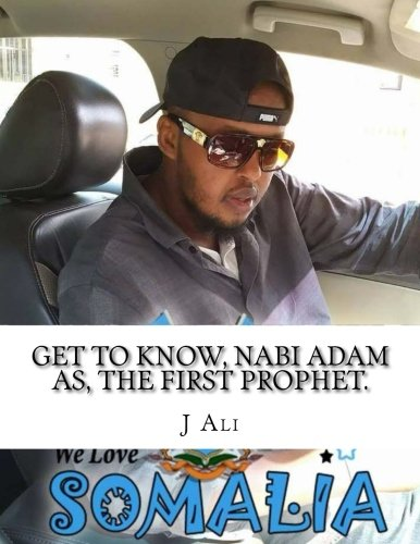 Get to know, Nabi Adam as, the first prophet.: Get to know, Nabi Adam as, the first prophet (Religious healing) (Volume 1)