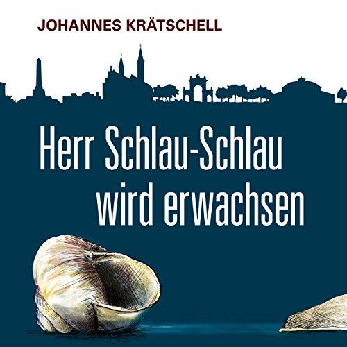 Herr Schlau-Schlau wird erwachsen Titelbild