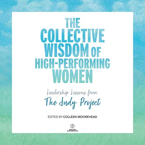 The Collective Wisdom of High-Performing Women cover art