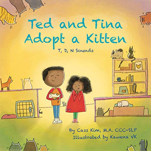 Ted and Tina Adopt a Kitten: T, D, N Sounds (Phonological and Articulation Children's Books)