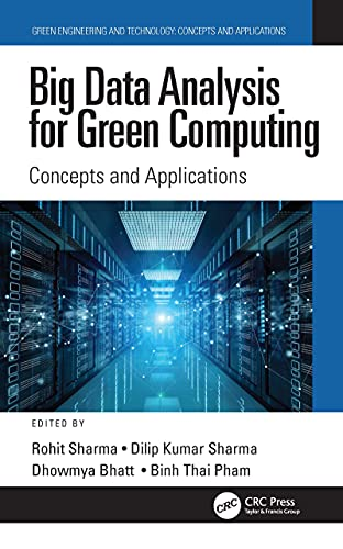 Big Data Analysis for Green Computing: Concepts and Applications (Green Engineering and Technology) (English Edition)