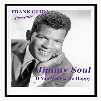 """Frank Guida Presents: Jimmy Soul """"If You Wanna Be Happy"""""""