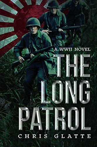 The Long Patrol: World War II Novel (164th Regiment Book 1) by [Chris Glatte]