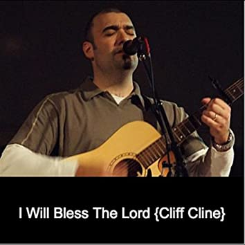 I Will Bless The Lord