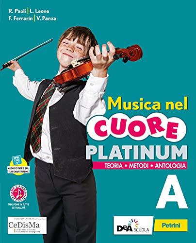 Musica nel cuore. Platinum. Per la Scuola media. Con e-book. Con espansione online. Con DVD-ROM. Fare musica-Storia e ascolto (Vol. A-B)
