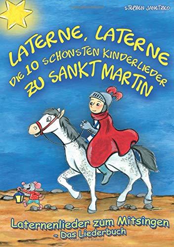 Laterne, Laterne - Die 10 schönsten Kinderlieder zu Sankt Martin: Das Liederbuch mit allen Texten, Noten und Gitarrengriffen zum Mitsingen und Mitspielen