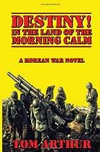 Destiny! In the Land of Morning Calm - A Korean War Novel