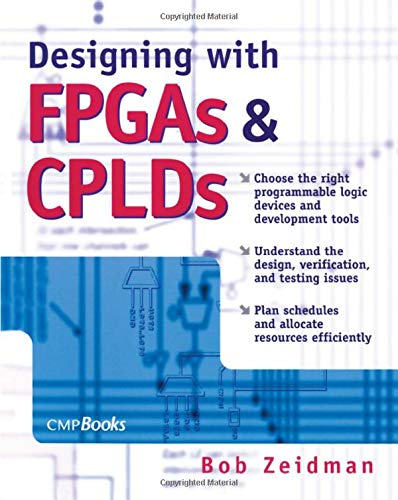 Designing with FPGAs and CPLDs (The Chalkboard Series)