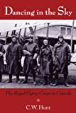 Dancing in the Sky: The Royal Flying Corps in Canada (English Edition)