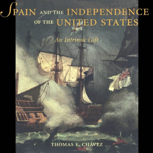 Spain and the Independence of the United States: An Intrinsic Gift audiobook cover art