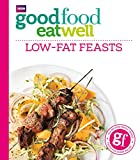 Good Food Eat Well: Low-fat Feasts (English Edition)