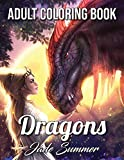 Dragons: An Adult Coloring Book with Mythical Fantasy Creatures, Beautiful Warrior Women, and Epic Fantasy Scenes for Dragon Lovers (Fantasy Coloring Books for Adults)