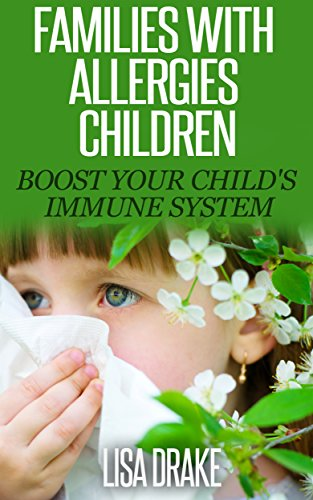 Families with allergies children: Boost your child's immune system