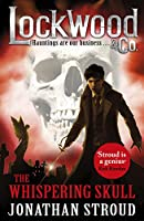 Lockwood & Co: The Whispering Skull: Book 2 (Lockwood & Co.)