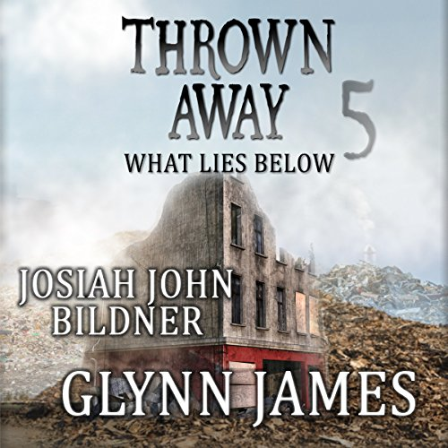 Thrown Away 5     What Lies Below              By:                                                                                                                                 Glynn James                               Narrated by:                                                                                                                                 Josiah John Bildner                      Length: 1 hr and 46 mins     1 rating     Overall 5.0