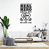 Adhesivo decorativo para pared, diseño con texto en inglés 'I Never Knew a Real Hero Until My Son Became Onte', PVC