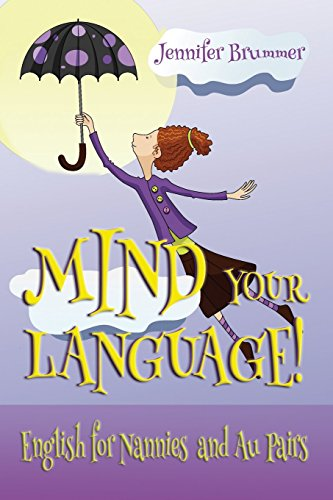 Compare Textbook Prices for Mind Your Language!: English for Nannies and Au Pairs  ISBN 9781938757419 by Brummer, Jennifer