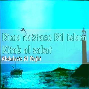 Bima na3tazo Bil islam (Kitab al zakat)