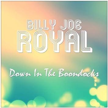 Billy Joe Royal: Down In The Boondocks