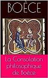 La Consolation philosophique de Boèce - Format Kindle - 1,51 €