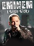 Eminem: A Shady Story