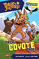 Tricky Journeys 1: Tricky Coyote Tales