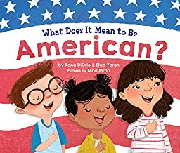 What Does It Mean to Be American? (What Does It Mean To Be...?)