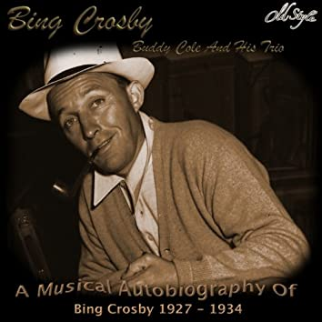 A Musical Autobiography of Bing Crosby 1927 - 1934
