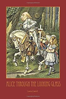 Through the Looking-Glass - With 50 Original Illustrations by Sir John Tenniel by Lewis Carroll (2012-05-22)