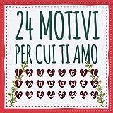 24 motivi per cui ti amo: calendario dell'Avvento - libro d'amore da compilare e regalare, regalo per uomo, donna, amico, fidanzata