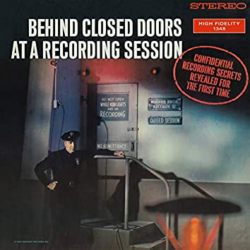 Behind Closed Doors At  A Recording Session