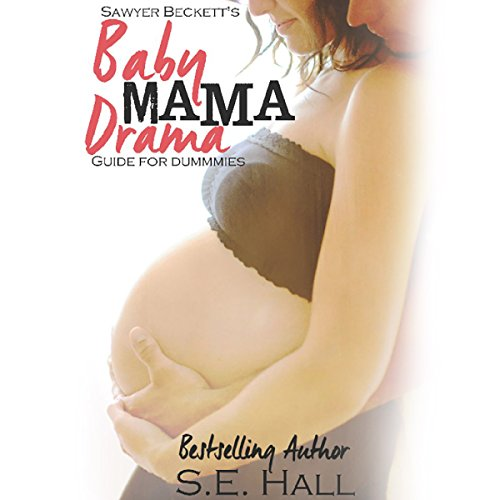 Sawyer Beckett's Baby Mama Drama Guide for Dummies audiobook cover art