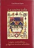 COCINA JUDIA. LEYES, COSTUMBRES Y ALGUNAS RECETAS SEFARDIES