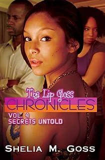 Lip Gloss Chronicles, The Vol. 4: Secrets Untold