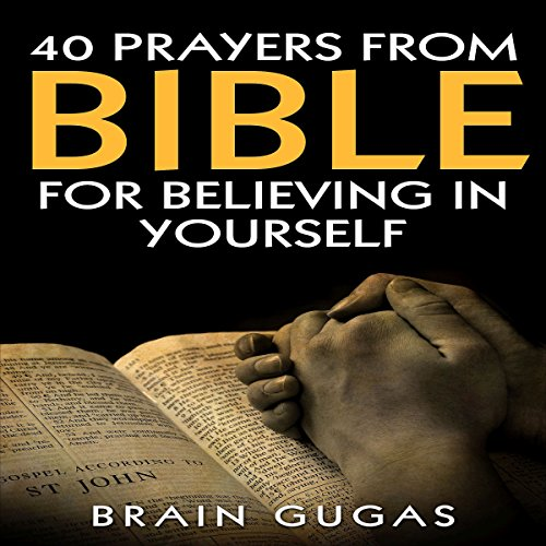 40 Prayers from Bible: For Believing in Yourself audiobook cover art