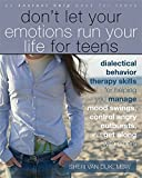 Don't Let Your Emotions Run Your Life for Teens: (Instant Help) (An Instant Help Book for Teens)