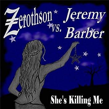 She's Killing Me (feat. Jeremy Barber)