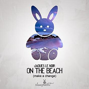Make A Change (On The Beach)