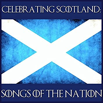 Celebrating Scotland: Songs of the Nation