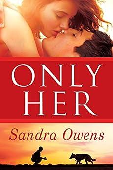 Only Her (A K2 Team Novel Book 5) by [Sandra Owens]