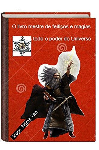 O livro mestre de feitiços e magias: todo o poder do Universo