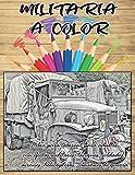 MILITARIA A COLOR   Libro para colorear para adultos con efectos militares, tanques, soldados,...
