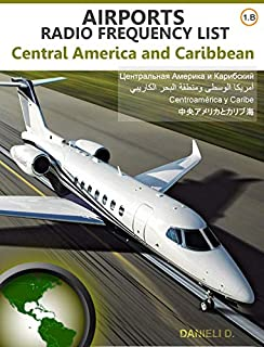 scheda airports radio frequency list central america and caribbean (frequencies database) (english edition)