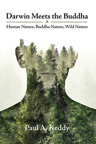 Darwin Meets the Buddha: Human Nature, Buddha Nature, Wild Nature